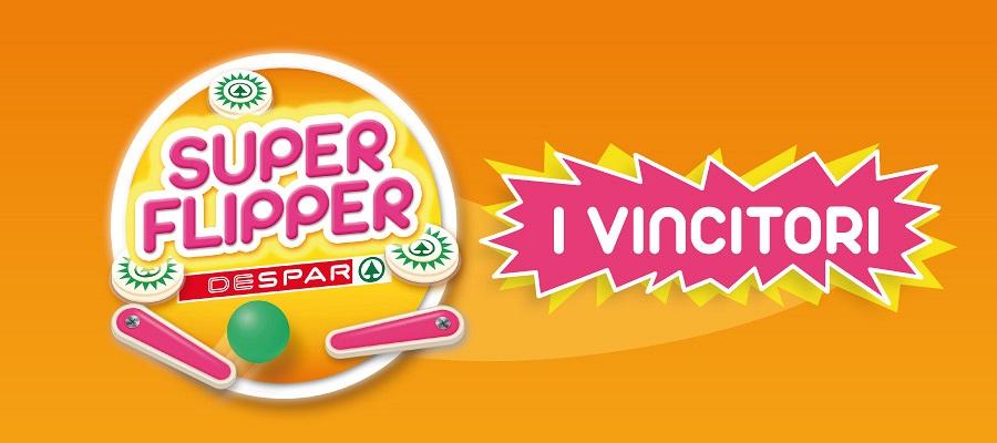SUPER FLIPPER DESPAR: I VINCITORI DEI SUPER PREMI