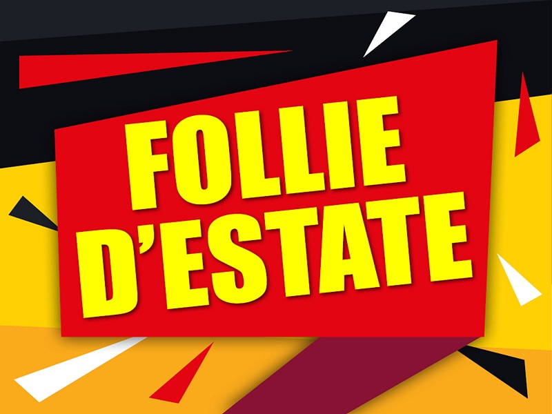 FOLLIE D'ESTATE