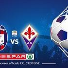 Despar ti regala Crotone-Fiorentina